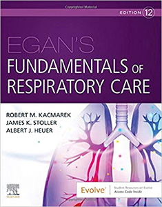 Egan's Fundamentals of Respiratory Care 12e